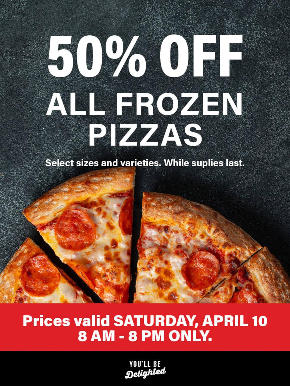50% off frozen pizzas!
